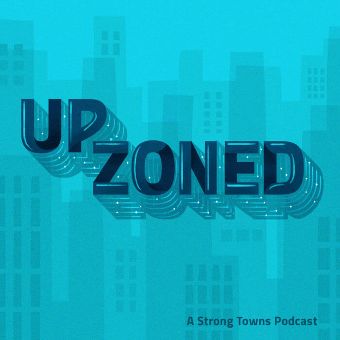 Upzoned: The Podcast to Help You Improve Your Town