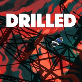 Drilled: A True-Crime Climate Change Podcast