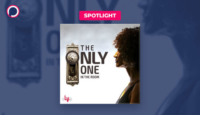 How a Viral Article Led to the Inspiring Podcast 'The Only One in the Room'