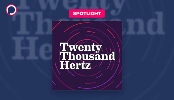 Twenty Thousand Hertz: A Podcast With The Story Behind Every Sound