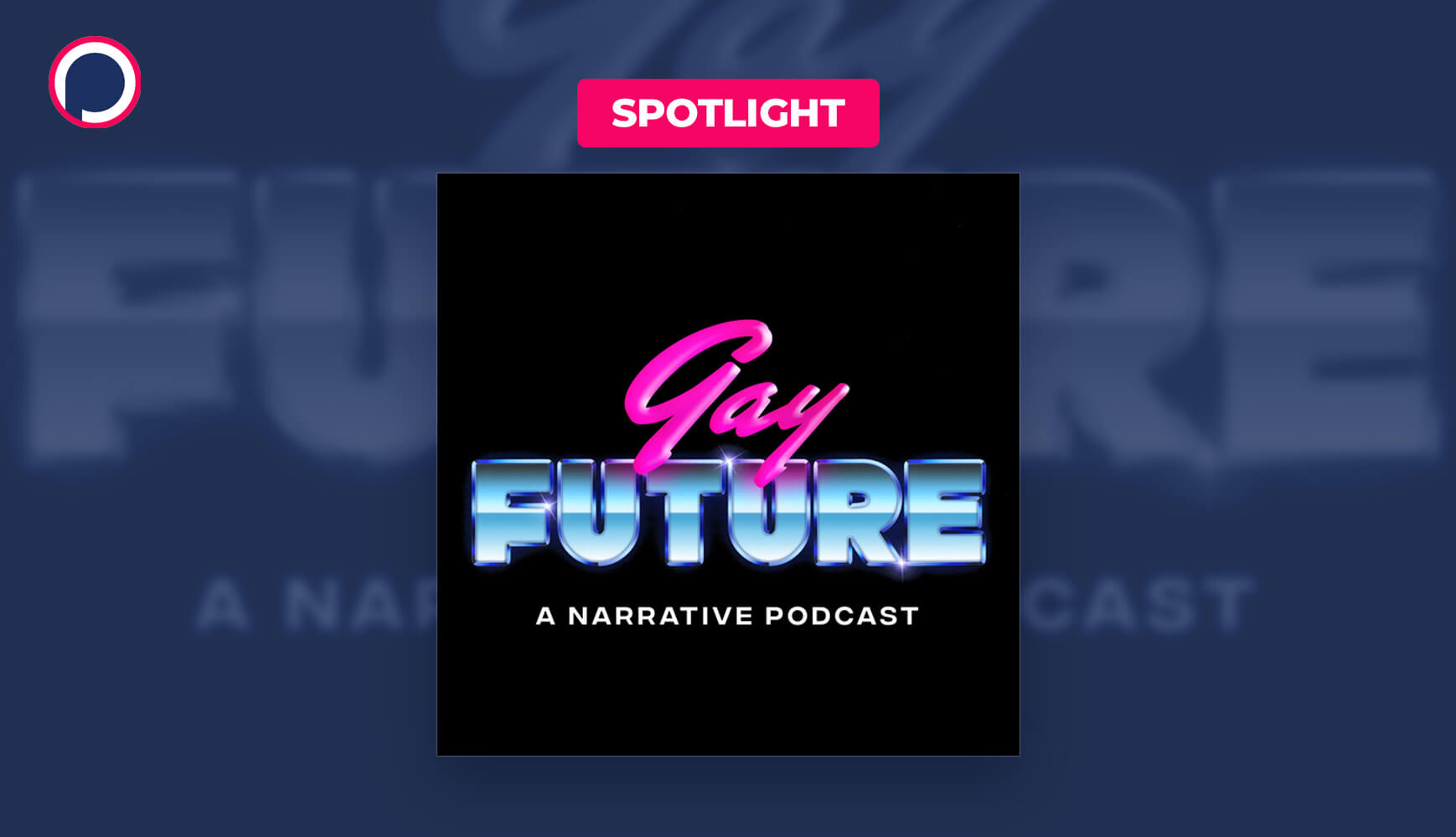 Gay Future: An Absurd Sci-Fi Podcast Celebrating Queer Culture