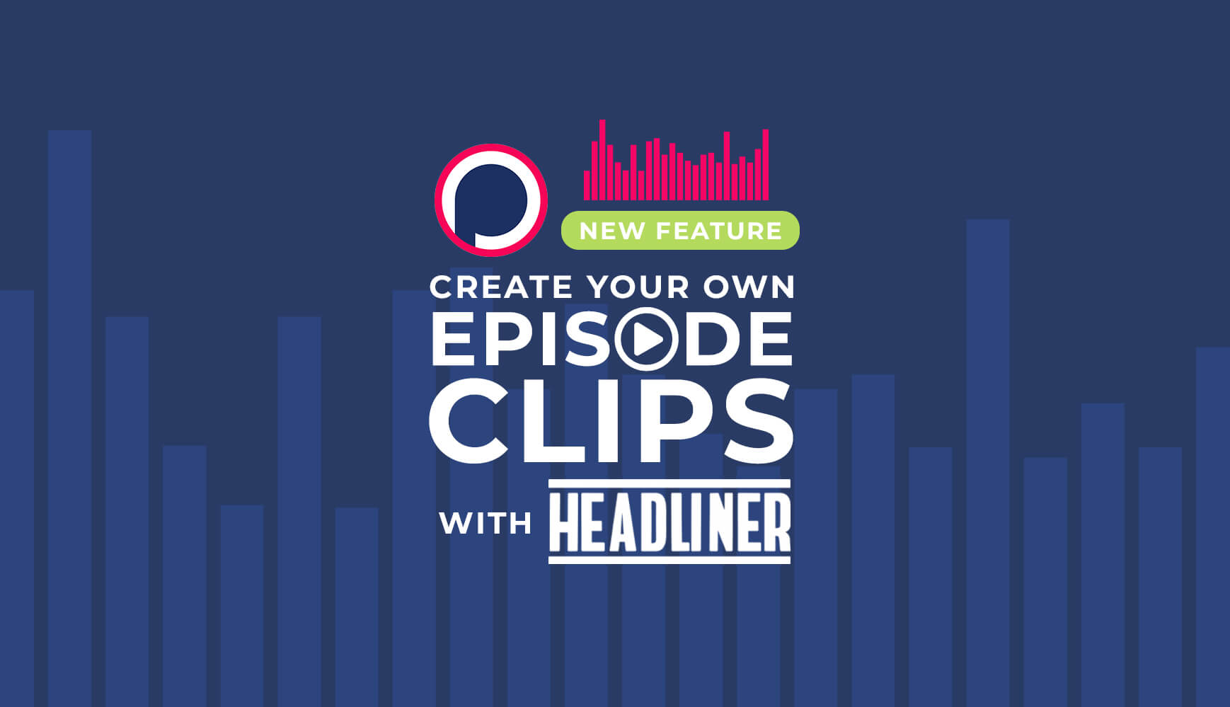 New Integration: Create  Video Clips with Headliner on Podchaser