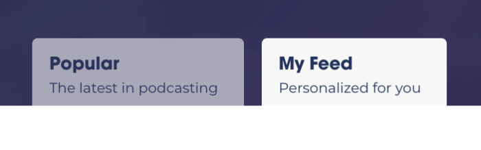 Popular and My Feed tabs for Podchaser Feed
