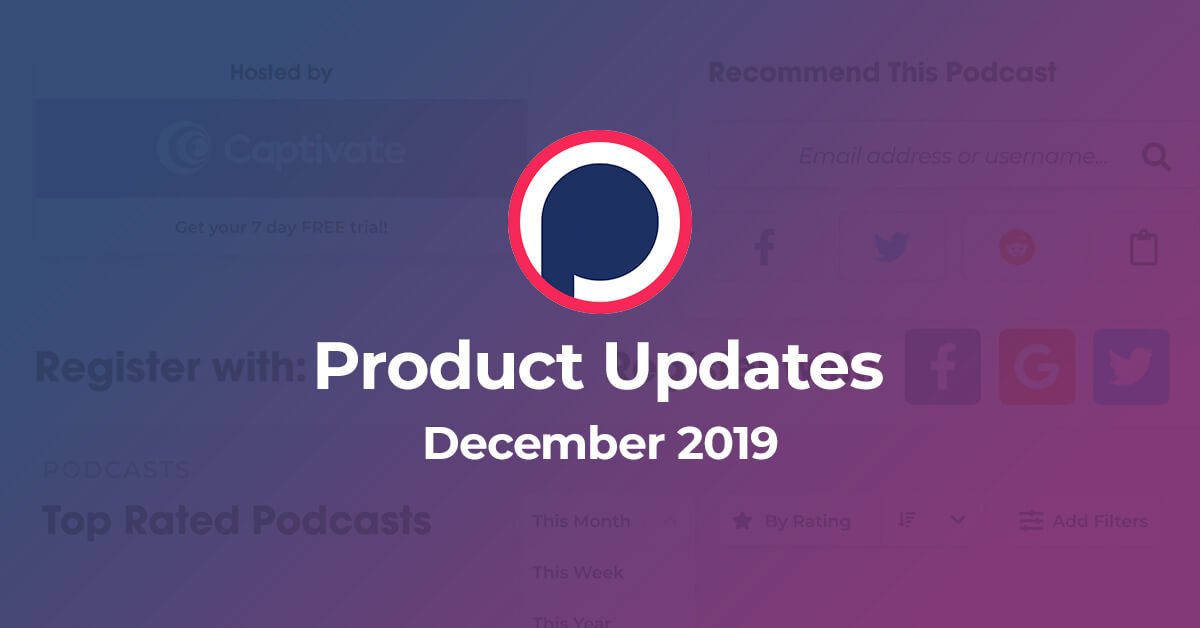 NEW Podchaser Features in December 2019 (and one from January 2020)