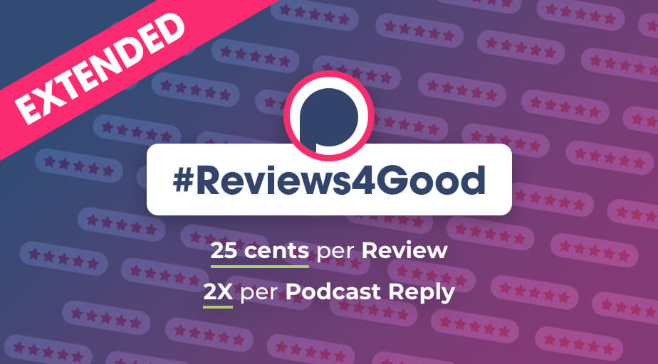 [EXTENDED] Reviews4Good: Every Review & Reply on Podchaser sends 25 cents to Meals on Wheels