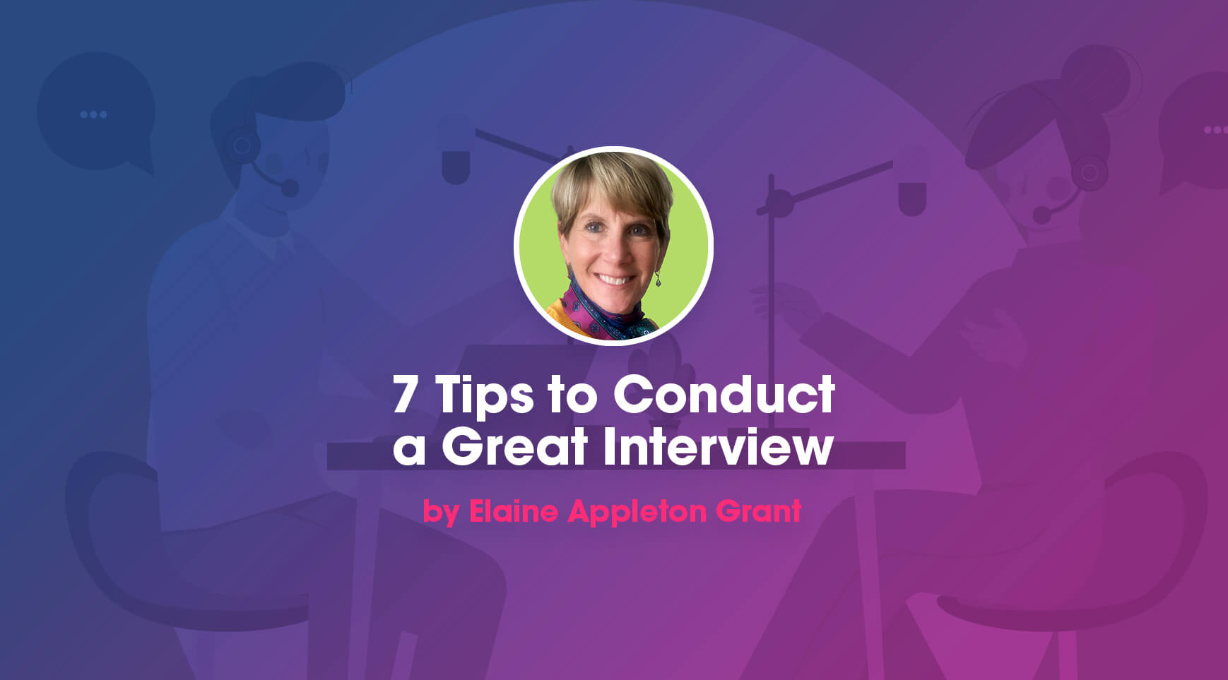 7 Tips to Conduct a Great Podcast Interview