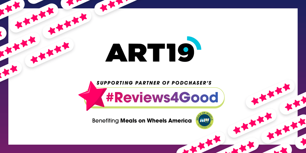 ART19 to Match #Reviews4Good Donations on ART19 Hosted-Podcasts!