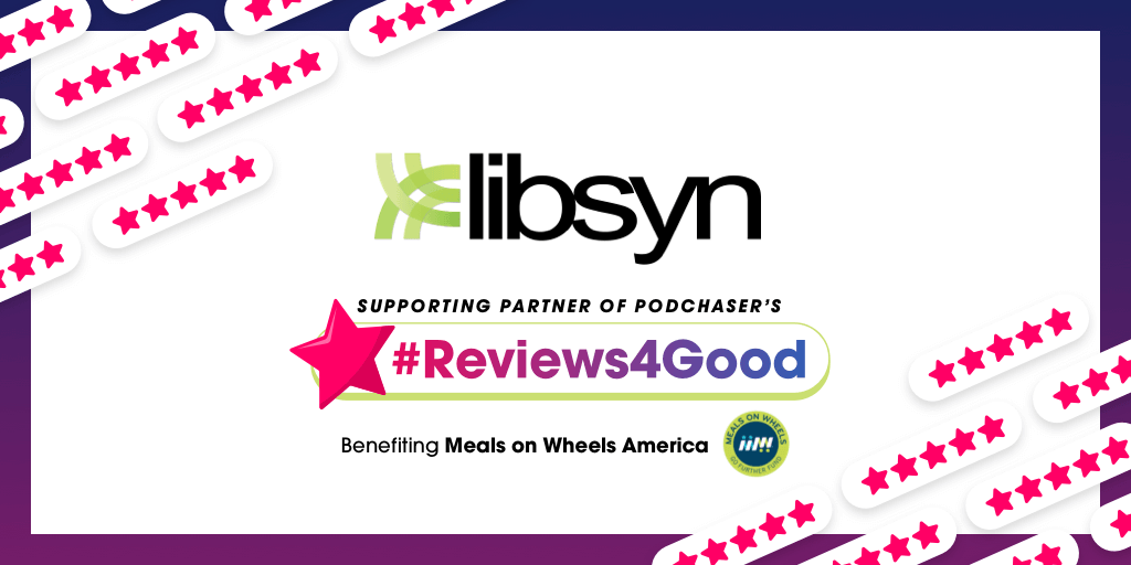 Libsyn to Match #Reviews4Good Donations on Libsyn Hosted-Podcasts!