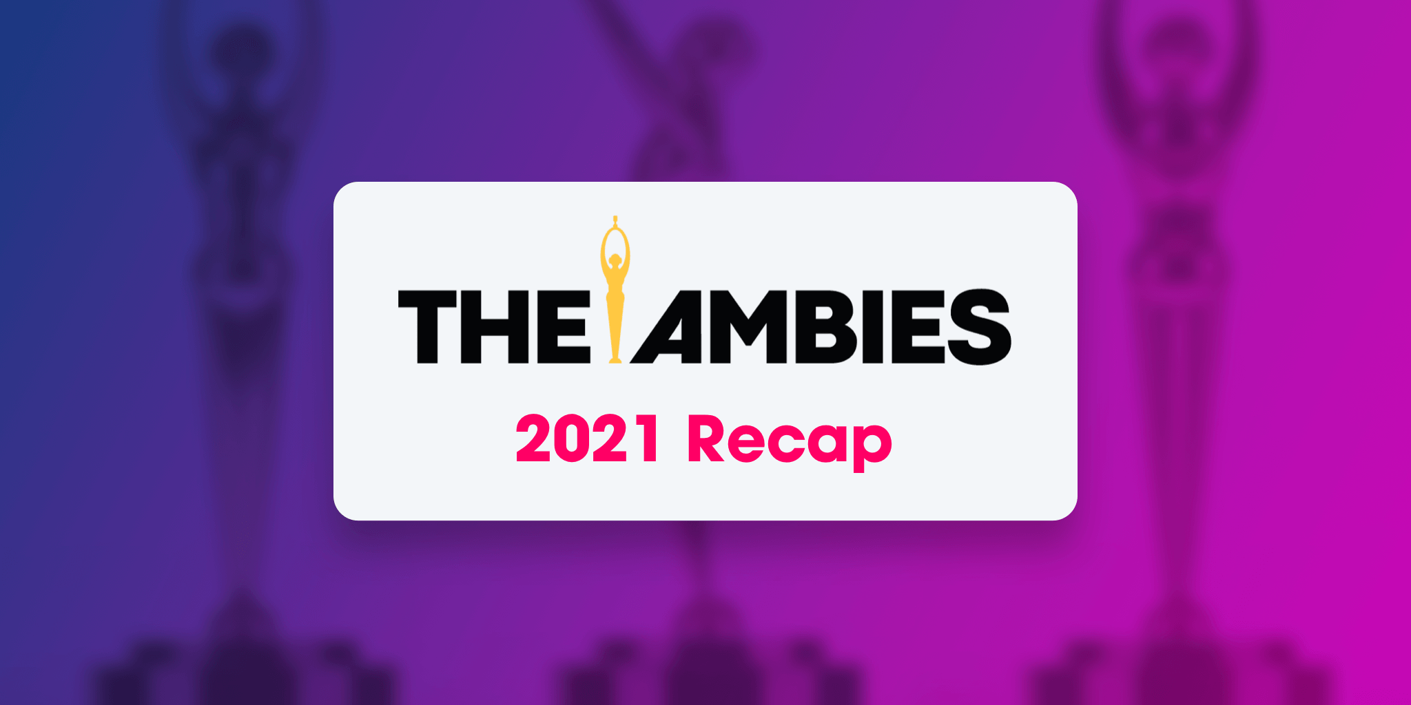 2021 Ambies Winners and Nominees – The Podcast Academy Awards